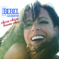 Chica Chica Boom Chic Bebel Gilberto MP3