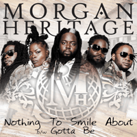 Nothing to Smile About Morgan Heritage MP3