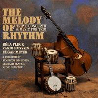 The Melody of Rhythm, Movement 2 Béla Fleck, Zakir Hussain & Edgar Meyer