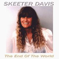 The End of the World Skeeter Davis MP3