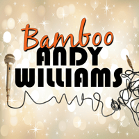 House of Bamboo Andy Williams