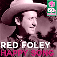 Happy Song (Remastered) Red Foley