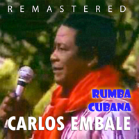 La Última Rumba (Remastered) Carlos Embale