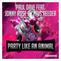 Free Download Paul Dave Party Like an Animal (feat. Chris Reeder & Jonny Rose) [CJ Stone Single] Mp3