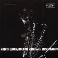 Kirk's Work (Instrumental) Roland Kirk & Brother Jack McDuff