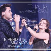 Te Perdíste Mi Amor (feat. Prince Royce) [Radio Edit] Thalía