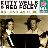 As Long As I Live (Remastered) Kitty Wells & Red Foley