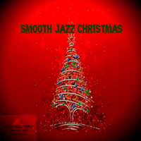 Santa Claus Is Coming to Town (Smooth Jazz Christmas, Instrumental) Smooth Jazz Band