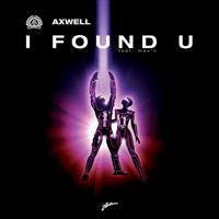 I Found U (Tocadisco Mix) [feat. Max'c] Axwell