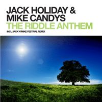 The Riddle Anthem (Radio Mix) Jack Holiday & Mike Candys