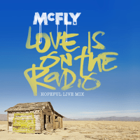 Love Is On the Radio (Hopeful Live Mix) McFly