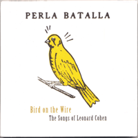 Bird On the Wire Perla Batalla