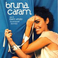 Será Bem-vindo Qualquer Sorriso Bruna Caram MP3