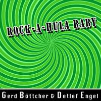 Rock-a-Hula Baby Gerd Böttcher & Detlef Engel MP3