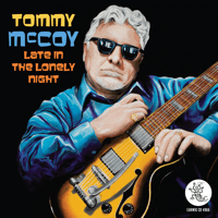 Late in the Lonely Night Tommy McCoy