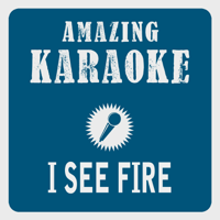 I See Fire (Karaoke Version) [Originally Performed By Ed Sheeran] Clara Oaks