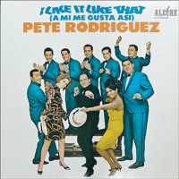 I Like It Like That Pete Rodriguez MP3