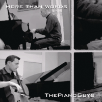 More Than Words The Piano Guys