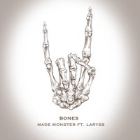 Bones Made Monster & Laryss song