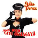 Free Download Julia Perez Aku Mah Gitu Orangnya Mp3