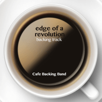 Edge of a Revolution (Backing Track Instrumental Version) Cafe Backing Band