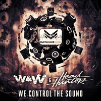 We Control the Sound W&W & Headhunterz