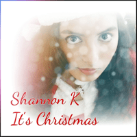 It's Christmas Shannon K