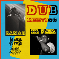 Dub Meeting Daman & El Fata MP3