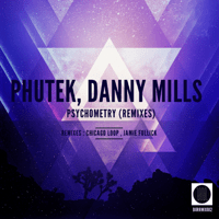Psychometry (Chicago Loop Remix) Phutek & Danny Mills