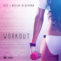 Workout Kes & Nailah Blackman MP3