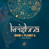 Krishna (feat. Ankit Sharda) Omiki, Planet 6 & Ankit Sharda