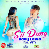 Sii Dung (feat. Salty) Baby Lawd