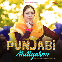 Punjabi Mutiyaran Jasmine Sandlas song