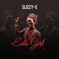 Edo Girl SLIZZY E
