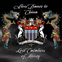 Slow Dance to China Lost Cavaliers of Mercy song