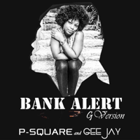 Bank Alert (G Version) [feat. Gee & Jay] P-Square MP3