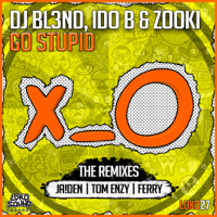 Go Stupid! (feat. Ido B & Zooki) [Jaiden Remix] DJ Bl3nd MP3
