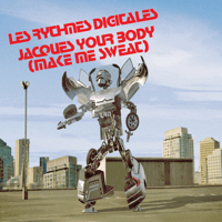 Jacques Your Body (Make Me Sweat) Les Rythmes Digitales