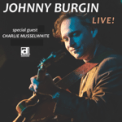 Free Download Johnny Burgin California Blues (feat. Charlie Musselwhite) [Live] Mp3