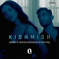 Kishmish (feat. Momina Mustehsan & Ash King) Qaran
