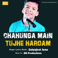 Chahunga Main Tujhe Hardam Satyajeet Jena