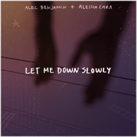 Let Me Down Slowly (feat. Alessia Cara) Alec Benjamin MP3