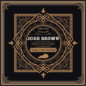 Free Download Josh Brown & the Hard Livin' Legends Burn It to the Ground Mp3