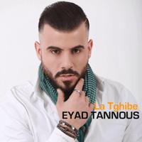 La Tghibe Eyad Tannous