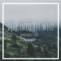 Deep Into the Wild (feat. Volunteer) Honoraries MP3