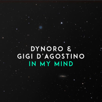 Free Download Dynoro & Gigi D'Agostino In My Mind Mp3