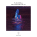Free Download Djedjotronic Take Me Down (feat. Douglas McCarthy) Mp3