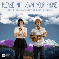 Please Put Down Your Phone (feat. Singto Numchok) Jenny & the Scallywags