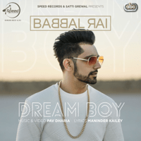 Dream Boy (with Pav Dharia) Babbal Rai MP3
