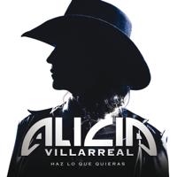 Haz Lo Que Quieras Alicia Villarreal
